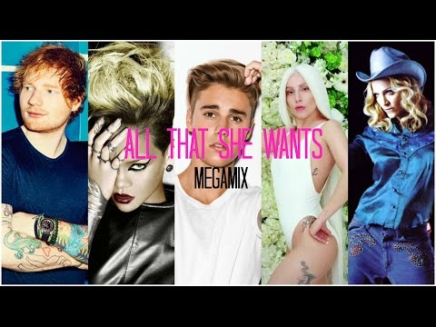 All That She Wants (Megamix) | Ace Of Base, Ed Sheeran, J Bieber, Gaga, Rihanna And More