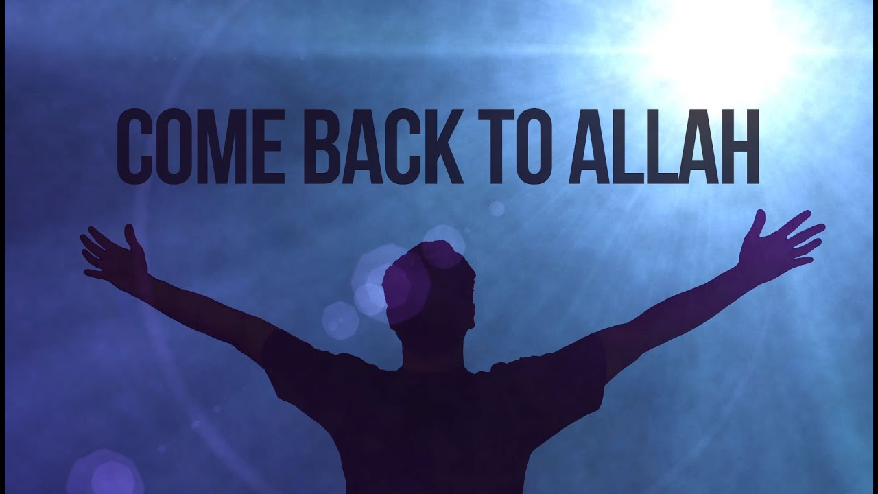 Come back to Allah – Shaykh Alaa El Sayed