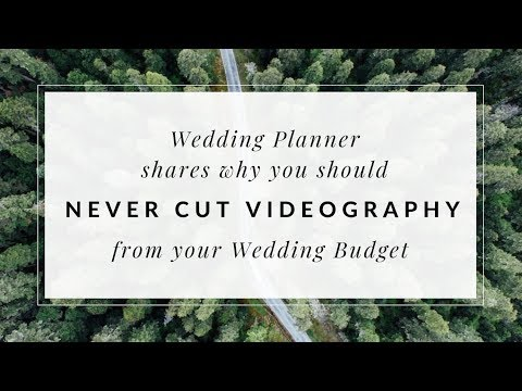 Wedding Planner shares why you should Never Cut Video from your Wedding Budget!