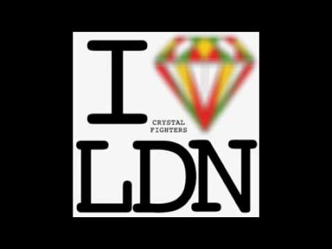 CRYSTAL FIGHTERS - I Love London (Original Mix)