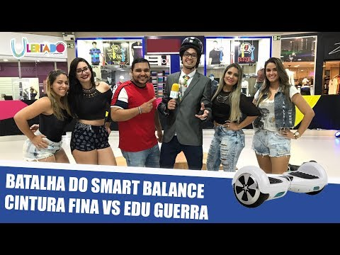 BATALHA DO SMART BALANCE: CINTURA FINA VS EDU GUERRA
