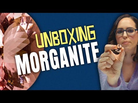Unboxing Morganite