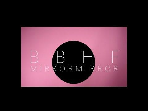 , title : 'BBHF『Mirror Mirror』Music Video'