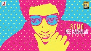 Remo Nee Kadhalan Lyric - Remo Tamil Movie