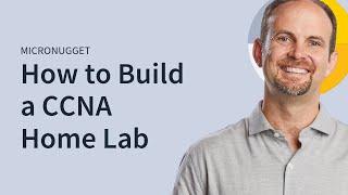 MicroNugget: Building A CCNA Home Lab מעבדה ביתית