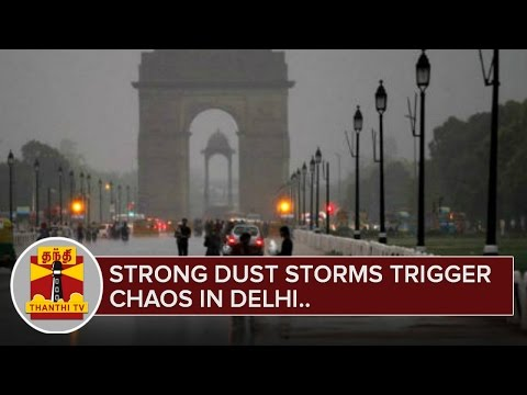 Strong-dust-storms-trigger-chaos-in-Delhi-Detailed-Report-Thanthi-TV