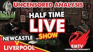 Half Time LIVE: Newcastle V Liverpool (Uncensored)