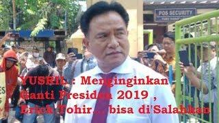 Video Terungkap YUSRIL : Menginginkan Ganti Presiden 2019 , Erick Tohir.. bisa di'Salahkan MP3, 3GP, MP4, WEBM, AVI, FLV November 2018