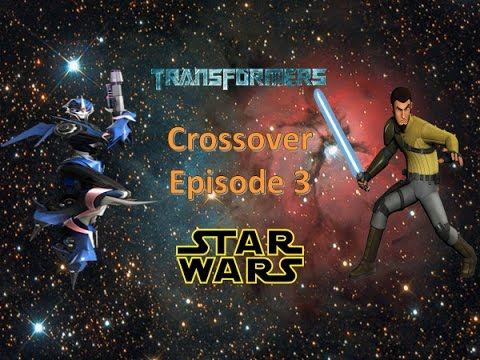 Transformers and Star Wars Crossover: Rise of the Rebellion (Season 1) (Episode 3)