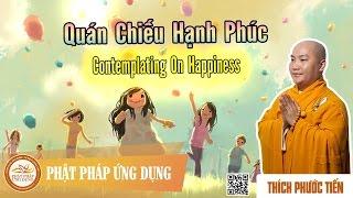 Quán Chiếu Hạnh Phúc KT56 (English Subtitle) Contemplating On Happiness - Thầy Thích Phước Tiến
