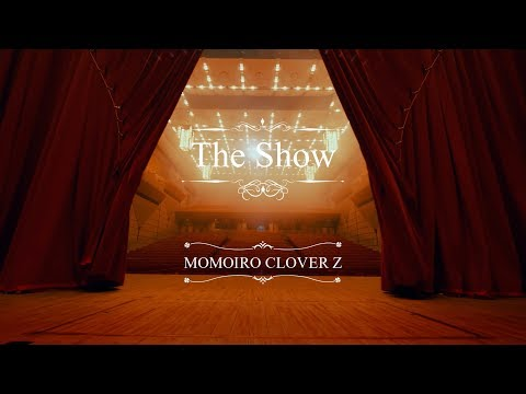 ももいろクローバーZ / 『The Show』MUSIC VIDEO from「MOMOIRO CLOVER Z」 Short ver.