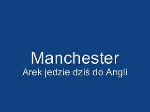 Manchester - Arek (jedzie dziś do Anglii) lyrics