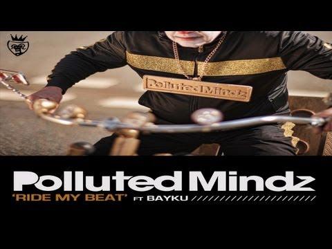 Polluted Mindz feat bayku - Ride My Beat (Denzal Park Edit)