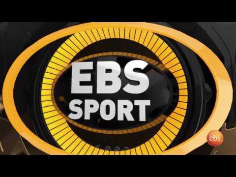 EBS Sport : Ethiopian Current Sport News  | የኢትዮጵያ ስፖርት  ከኢቢኤስ ስፖርት