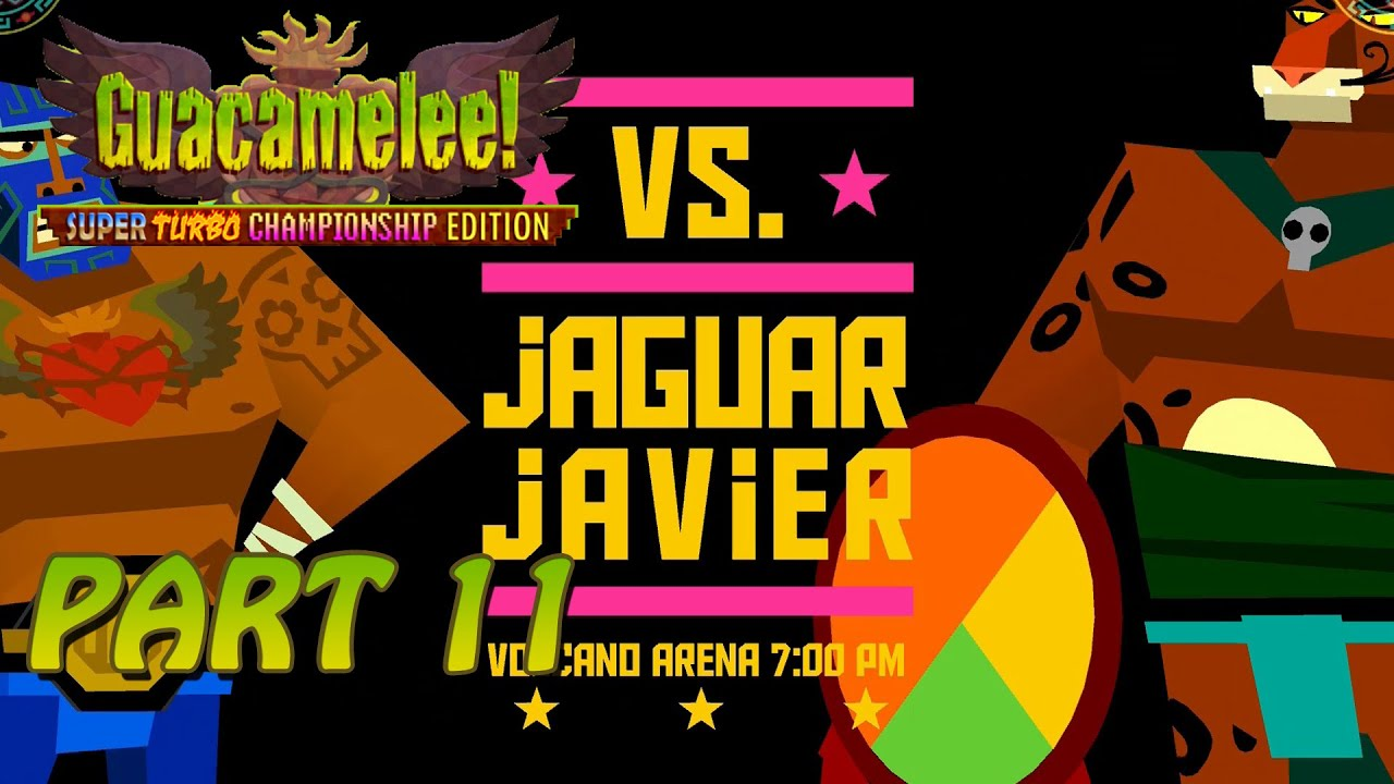 Jaguar Javier – Let's Play: Guacamelee! (Part 11)