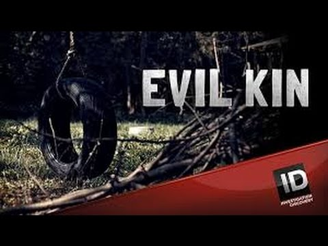 Evil Kin Investigation Discovery S3xE 11 12 13 14END