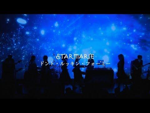 STARMARIE / ドント・ルッキン・フォーミー [Live]
