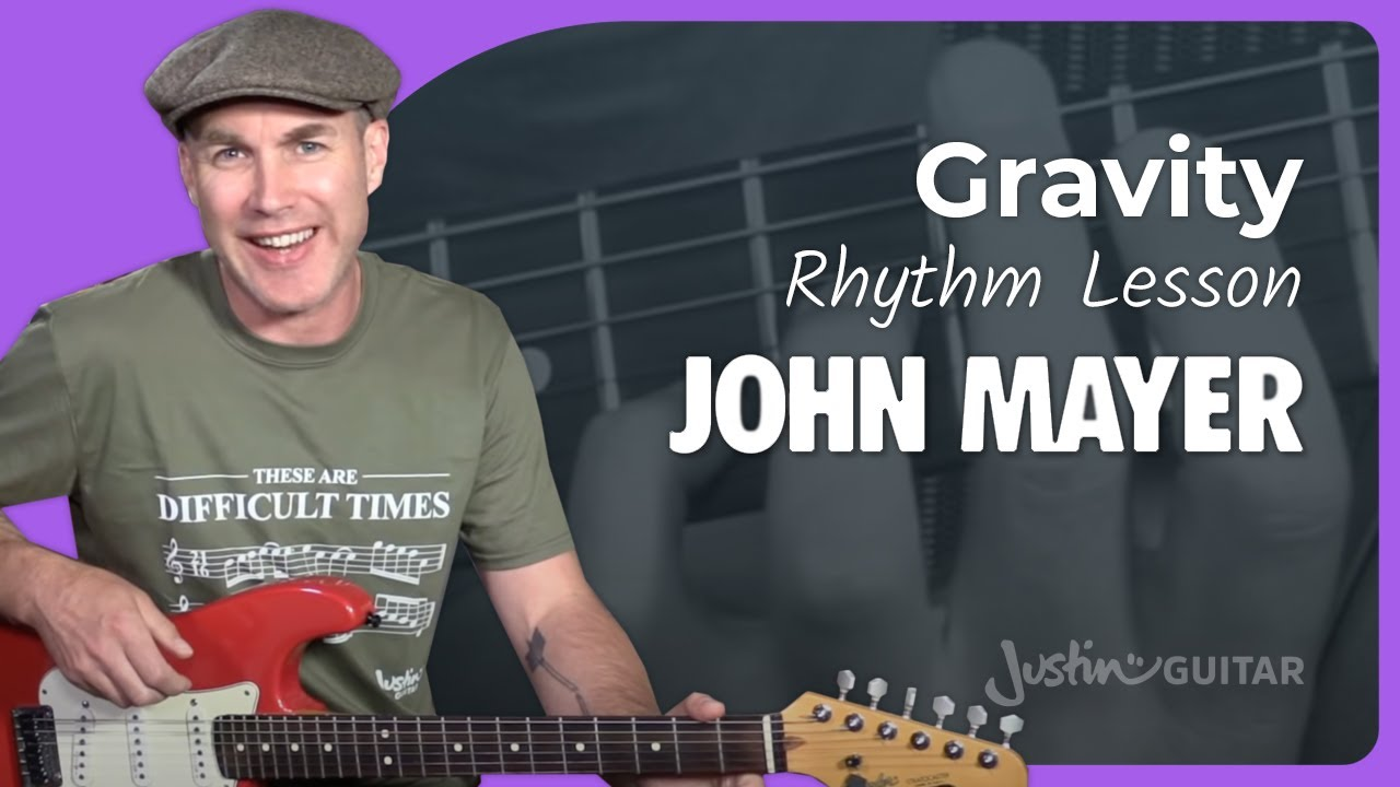 John Mayer – Gravity [Rhythm] Guitar Lesson Tutorial – JustinGuitar