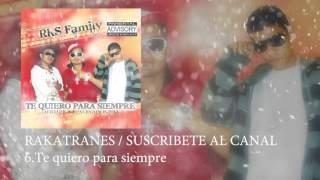 Te quiero para siempre Rakatranes Ft Fito & AvisponTEMA GRABADO EN EL 2010