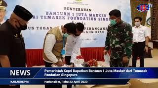 Pemerintah Kepri Dapatkan Bantuan 1 Juta Masker dari Temasek Fondation Singapura