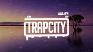 Download Lagu Sem - Awaken Mp3