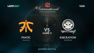 Fnatic vs Execration, Game 2, The International 2017 SEA Qualifier