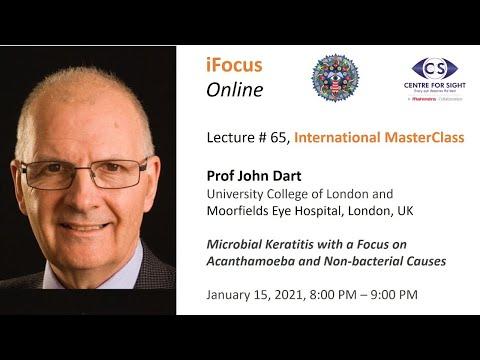 iFocus Online Session 66,  Microbial Keratitis - Prof John Dart, Moorfields Eye Hospital , London UK