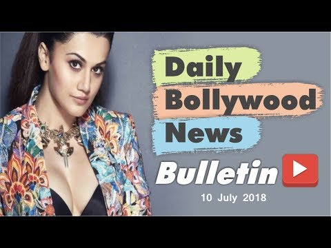 Latest Hindi Entertainment News From Bollywood | 10 July 2018