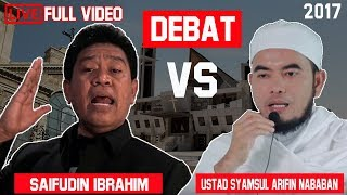 Video Debat ustad nababan vs saifudin ibrahim (ustad murt4d) MP3, 3GP, MP4, WEBM, AVI, FLV Januari 2018