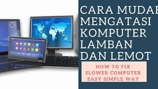 Download Video Cara Mengatasi Komputer dan Laptop yang Lemot dan Lamban (Baca Deskripsi di Bawah) MP3 3GP MP4