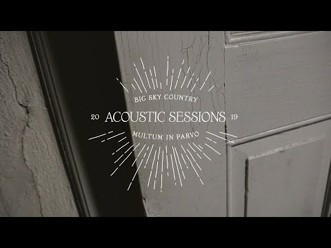 Big Sky Country - How High (Acoustic Sessions)