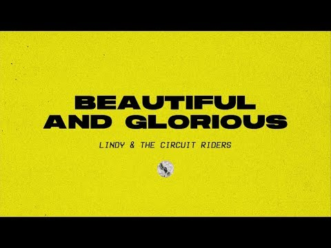 Beautiful And Glorious (official Audio) - Lindy & The Circuit Riders | Driven By Love