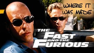 The Fast and The Furious - Where it was Made