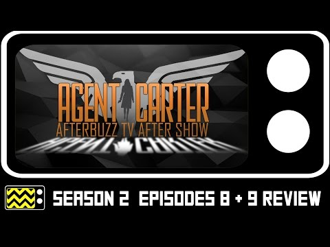 Agent Carter Season 2 Episodes 8 & 9 Review & After Show | AfterBuzz TV