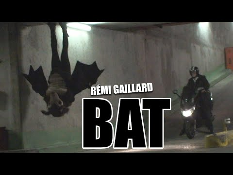 Bat (R�mi GAILLARD) Video