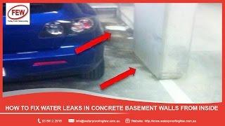 How to Fix Water Leaks in Concrete Basement Walls from Inside