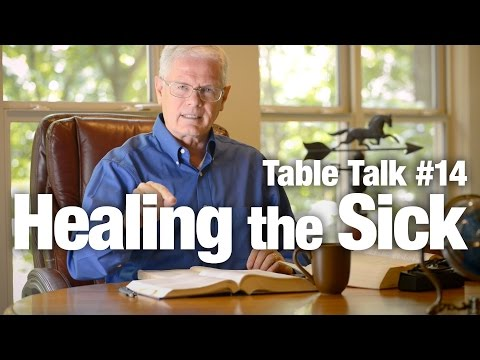 Table Talk #14 - Healing the Sick