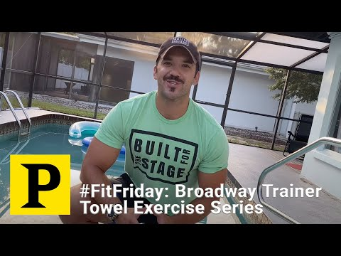 #FitFriday: Broadway Trainer Towel Exercise Series
