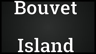 Video shows what Bouvet Island means. A Norwegian uninhabited volcanic island in the South Atlantic Ocean, south-southwest of the South African Cape of ...