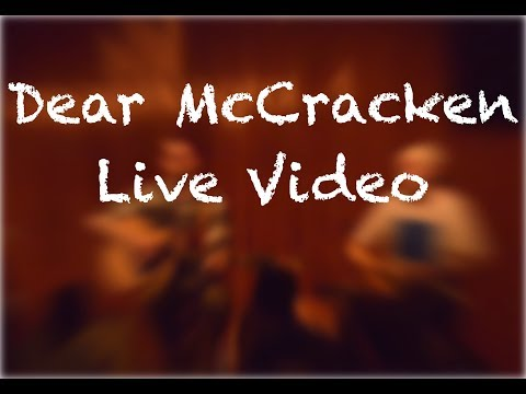 Dear McCracken (Live Video)