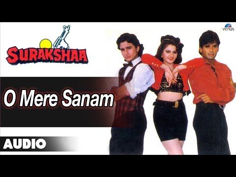 Video Surakshaa : O Mere Sanam Full Audio Song | Saif Ali Khan, Sunil Shetty | download in MP3, 3GP, MP4, WEBM, AVI, FLV January 2017