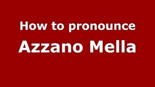 Azzano Mella Italy  city pictures gallery : How to pronounce Azzano Mella (Italian/Italy) - PronounceNames.com