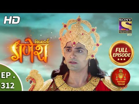 Vighnaharta Ganesh - Ep 312 - Full Episode - 31st October, 2018