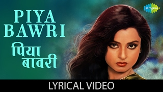Video Piya Bawari with lyrics | पिया बावरी गाने के बोल | Khoobsurat |  Rekha/Rakesh/Ashok/Deena MP3, 3GP, MP4, WEBM, AVI, FLV Juni 2018
