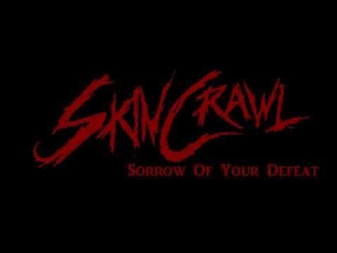 SkinCrawl - Sorrow Of Your Defeat (Studio)