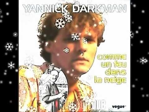 YANNICK DARKMAN - COMME UN FEU DANS LA NEIGE