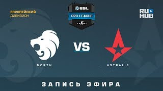 North vs Astralis - ESL Pro League S7 EU - de_nuke [ceh9, Enkanis]