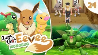 Pokémon Let's Go Eevee MonoBUG Let's Play! - Episode #24 - SCYTHER AND THE DOJO w/ aDrive by aDrive
