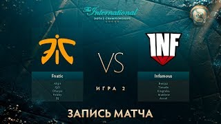 Fnatic vs Infamous, The International 2017, Групповой Этап, Игра 2