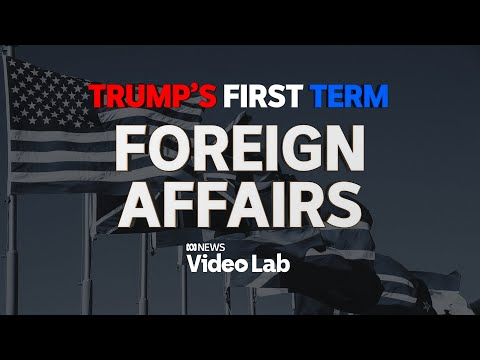 Trump's First Term: Foreign Affairs